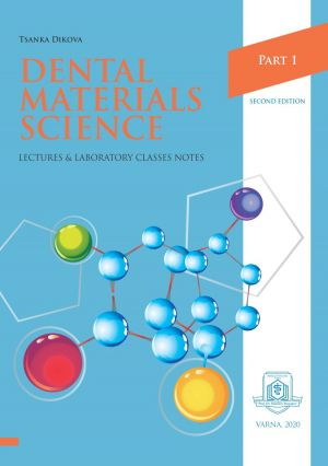Dental Materials Science: Lectures & Laboratory Classes Notes. Part 1